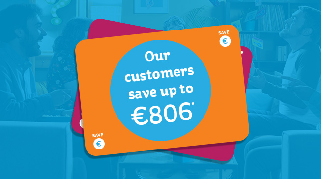 Our Customers save up to €806